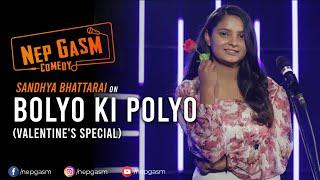 Bolyo Ki Polyo | Nepali Stand-Up Comedy | Sandhya Bhattarai | Nep-Gasm Comedy