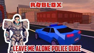 Ce policier ne sera pas GIVE UP ( Jailbreak Roblox