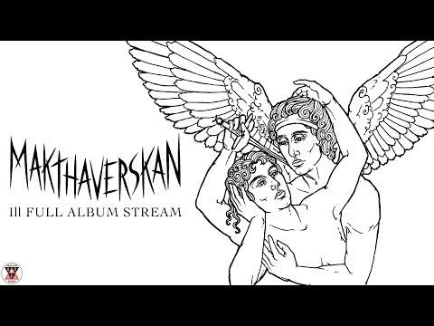 Makthaverskan - Ill (Full Album Stream)