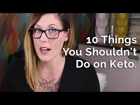 10 Things You Shouldn't Do on Keto