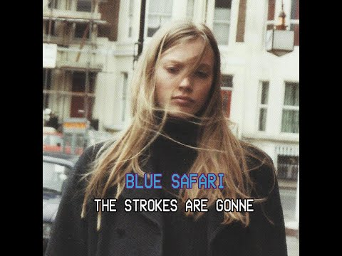 Blue Safari - The Strokes Are Gone