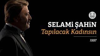 Selami Şahin - Tapılacak Kadınsın (Official Audio)