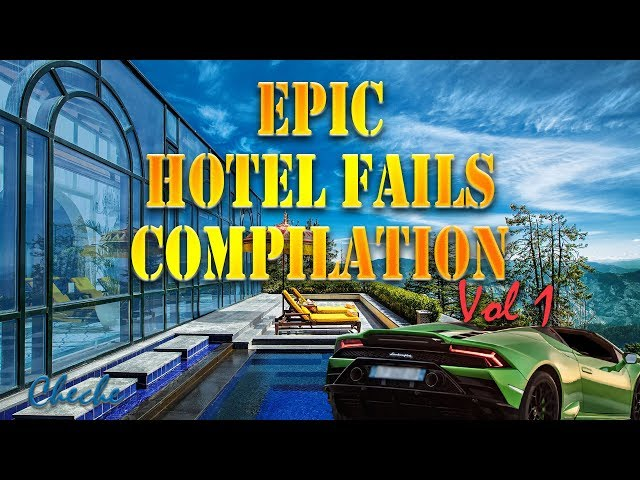 FUNNY Hotel Fails | EPIC Hotel Fails Compilation | Crazy Hotel Fails Video - Hotels That failed 2019