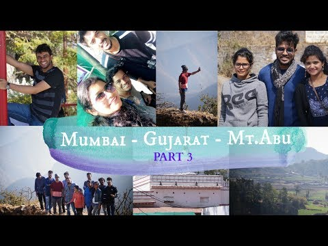 Our Trip!! Mumbai-Gujarat-Mt.Abu || PART THREE || India Travel Vlog 2017
