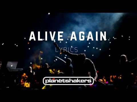 Alive Again - Planetshakers (LYRICS)