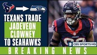 "Texans TRADE Jadeveon Clowney to Seahawks | ""He is going to create havoc."" 