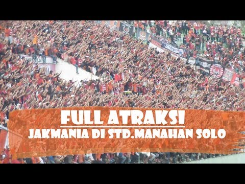 AKSI GILA JAK MANIA DI Std.MANAHAN  SOLO | AND THIS IS JAK MANIA SUPPORTER PERSIJA