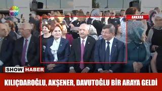 Kılıçdaroğlu, Akşener, Davutoğlu bir araya geldi!