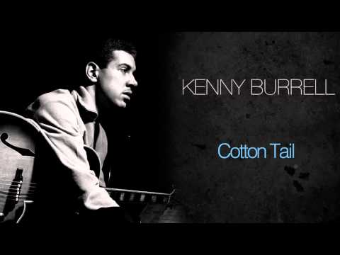 Kenny Burrell - Cotton Tail