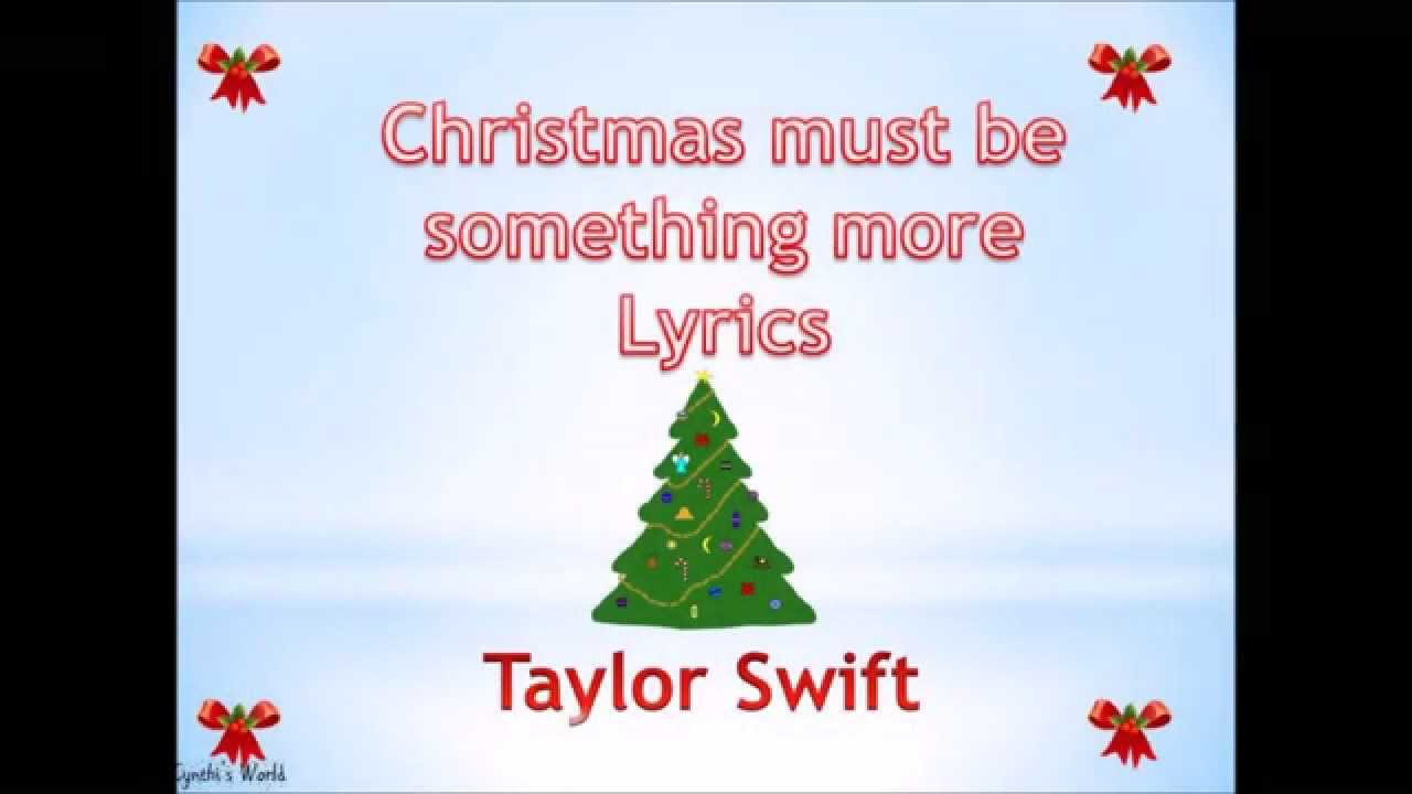 Christmas must be something more lyrics by Taylor Swift - YouTube