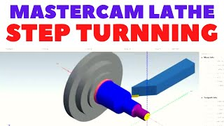 MASTERCAM PROGRAMMING || STEP TURNNING PROGRAM || MASTERCAM TURNNING || MASTERCAM LATHE PROGRAMMING