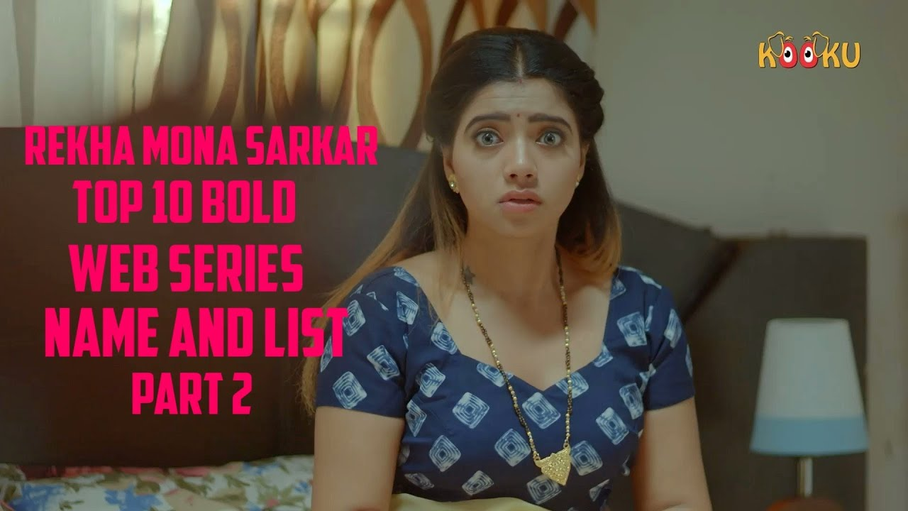 Download Rekha Mona Sarkar🔥Top 10 Bold😱Web Series Part 2 Watch Full Free @Web Series