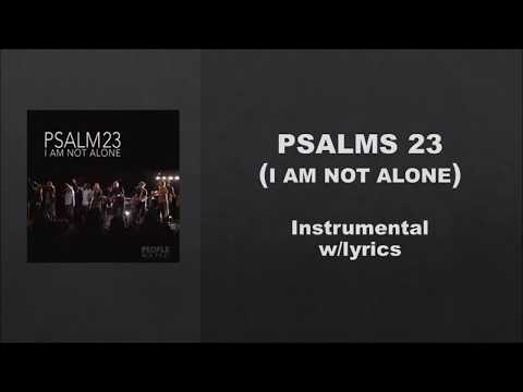 Psalms 23- I Am Not Alone by People and Songs- Instrumental w/Lyrics