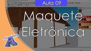 Curso de Maquete Eletrônica com SketchUp - Aula 09/50 Cenas e Materiais - Autocriativo