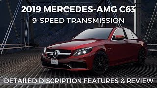 2019 Mercedes-AMG C63  Has Been Introduced | DESCRIPTION FEATURES REVIEW & First Look