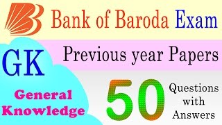 Bank of Baroda Exam Previous year Papers GK General Knowledge Questions with Answers