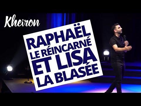 Raphaël le réincarné et Lisa la blasée - 60 minutes avec Kheiron