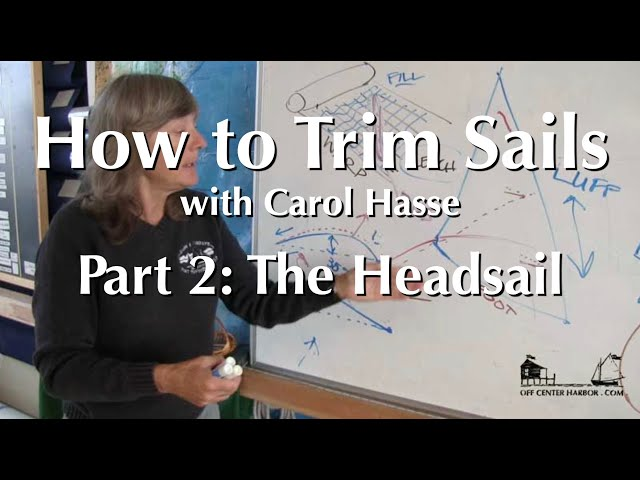 How to Trim Sails with Carol Hasse, Part 2 – The Headsail