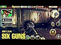 SIX GUNS ULTIMA VERSION MOD 2.9.6a TODO DESTRABADO PARA ANDROID
