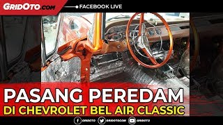 Video Intip Pasang Peredam Di Mobil Chevrolet Bel Air Classic download MP3, 3GP, MP4, WEBM, AVI, FLV Oktober 2018