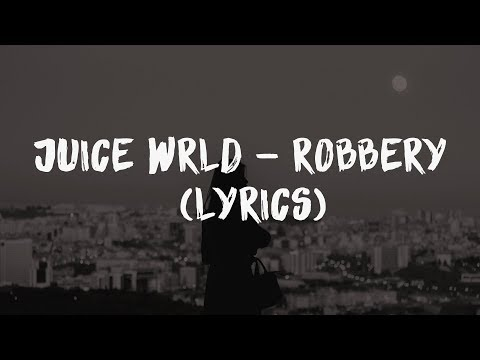 Juice WRLD-Robbery (Lyrics)