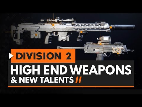 The Division 2 | 7 End Game 'High End' Weapons & New Talents