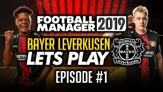 Bayer Leverkusen - Episode 1 | Football Manager 2019 Let