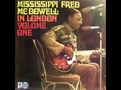 Mississippi Fred McDowell In London (full album)