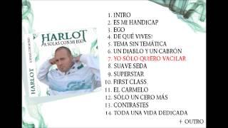 HARLOT - YO SÓLO QUIERO VACILAR