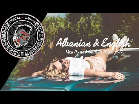 Albanian & English Deep House & Chillout Music 2017 (Mix by Drilon B) Happy New Year 2017 Remix 🎉 - Genvis Muça