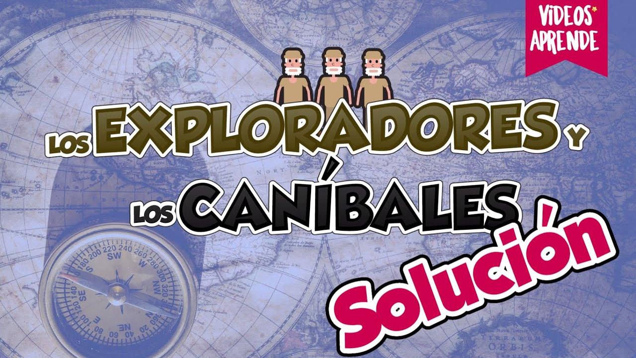 Solución de reto matemáticos de los exploradores y los caníbales - Videos Aprende