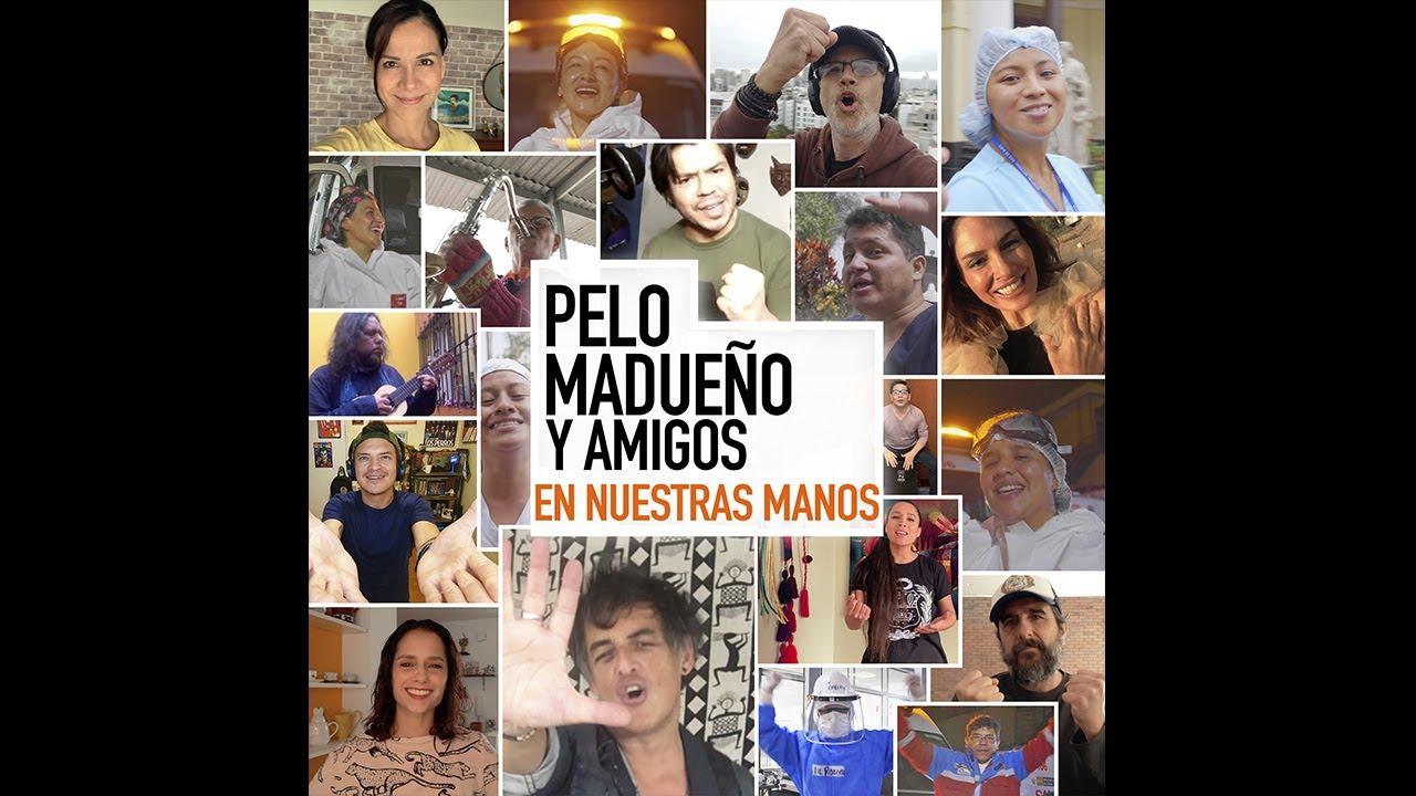 Pelo Madueño y amigos - En nuestras manos (Video Oficial)