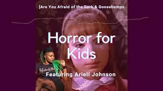 Are You Afraid of the Dark, Goosebumps & Horror for Kids
