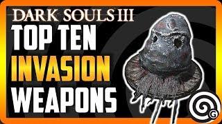 Dark Souls 3 - Top Ten Invasion Weapons [2018] - NEW