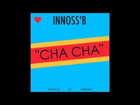 Innoss'B Cha Cha (Audio HD)