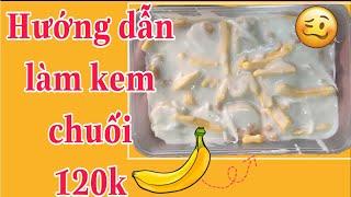 Ham Nói PT- Hướng dẫn làm kem chuối tại nhà siêu ngon