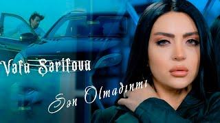 Vefa Serifova - Sen Olmadinmi (Yeni Klip 2021)