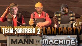 LAN Party: Team Fortress 2 Mann VS Machine