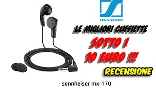 Le migliori cuffie auricolari sotto i 10 € -SENNHEISER MX-170 RECENSIONE ITA-