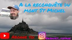 Balade au mont Saint Michel et posé à la bidonnière
