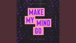 Play Make My Mind Go (With Jonasu)
