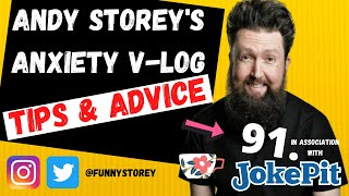 Anxiety V-log number 91 - Tips & Advice Hosted by awkward Comedian Andy Storey.