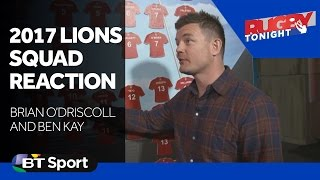 Brian O'Driscoll and Ben Kay react to 2017 Lions squad