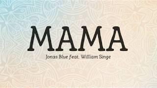 Mama - Jonas Blue (Lyrics | Lyric Video)