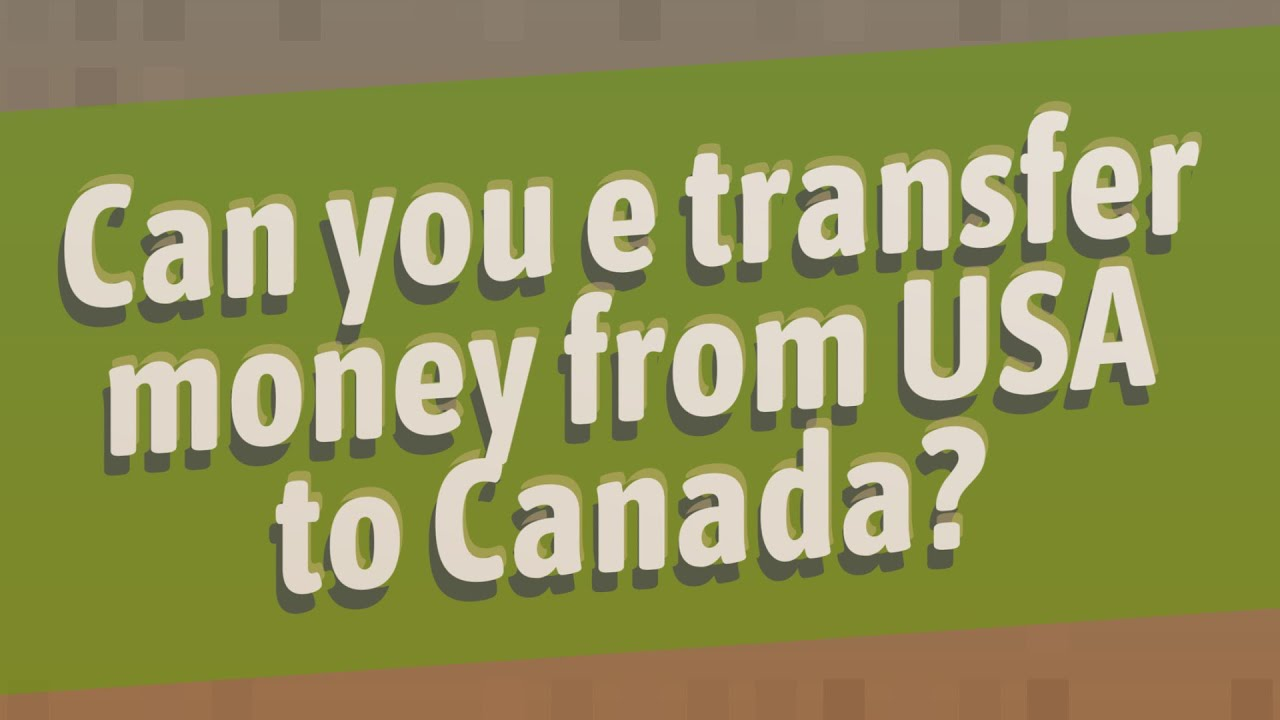 Transfer Money From Usa To Canada