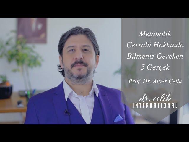 Metabolik Cerrahi Hakkında Bilmeniz Gereken 5 Gerçek | Prof. Dr. Alper Çelik