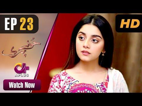 Hoor Pari - Episode 23 | Aplus Dramas | Alizeh Shah, Ammara Butt, Usman Butt | Pakistani Drama