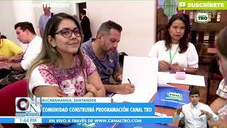 Comunidad construirá programación Canal TRO
