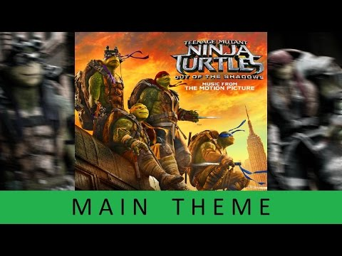 Teenage Mutant Ninja Turtles 2 - Soundtrack OST - Main Theme - TMNT 2 Out of the Shadows