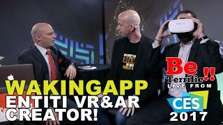 WakingApp ENTiTi VR/AR Creator Platform at CES 2017 on BeTerrific!!